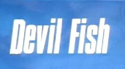 Devil Fish
