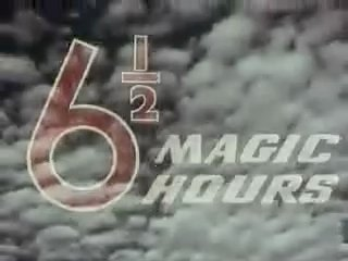 6 1/2 Magic Hours